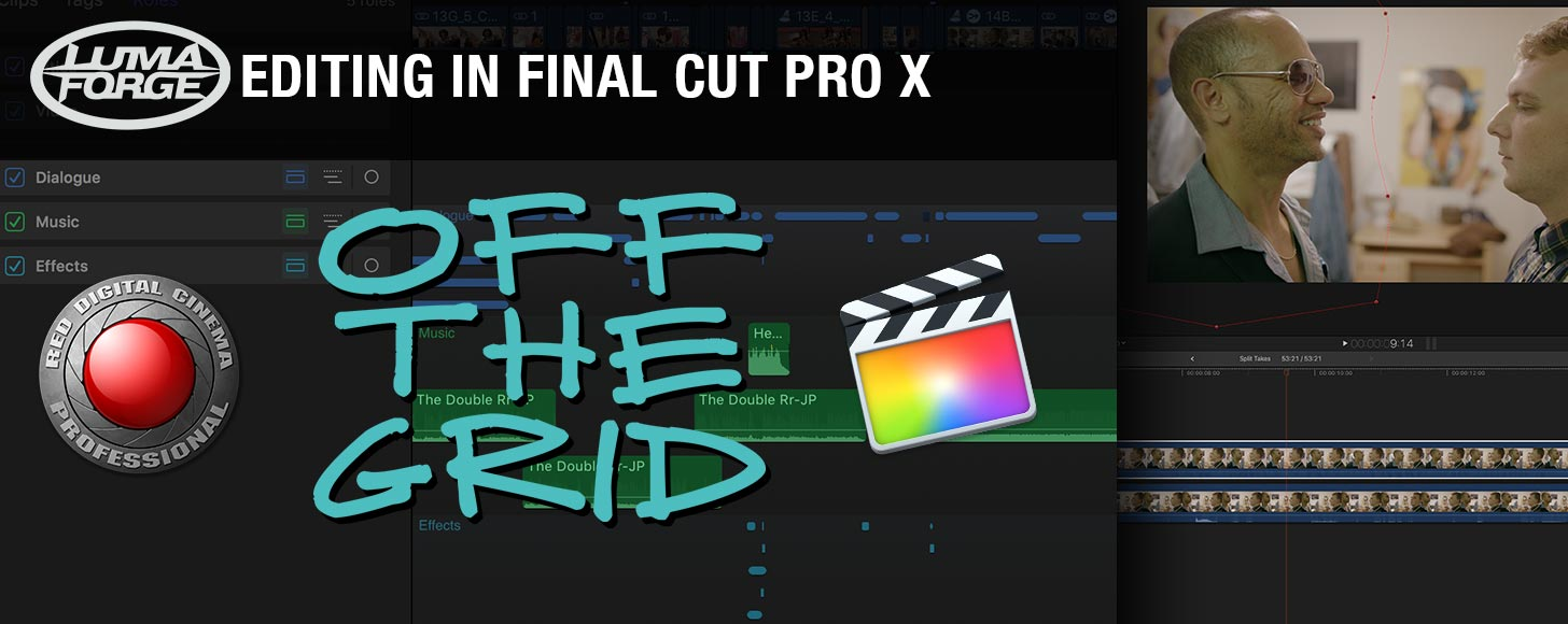 Off The Grid: A Modern FCPX-RED-Resolve Workflow - Part 3 - Editing