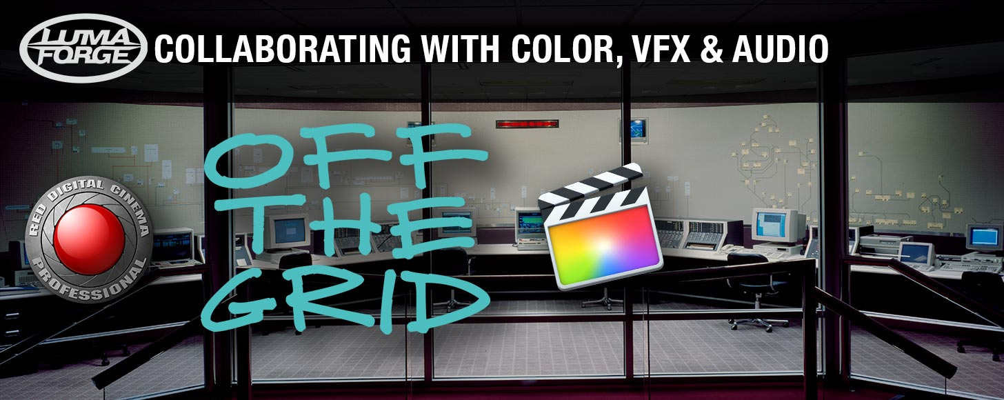 Off The Grid: A Modern FCPX-RED-Resolve Workflow - Part 5 - Collaborating with Color, VFX & Audio Departments