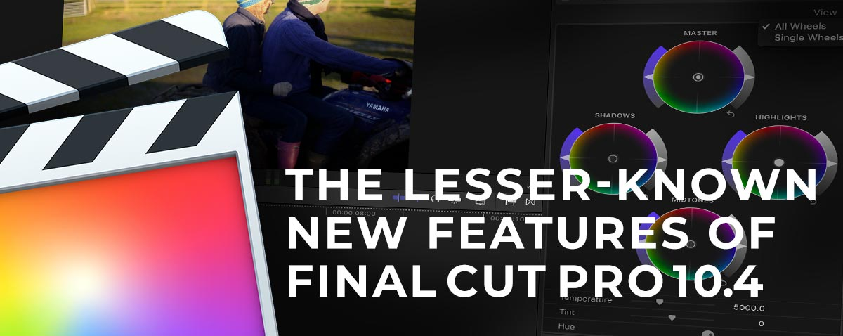 Some of the Lesser-Known New Features in Final Cut Pro 10.4