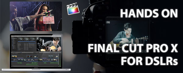 hands on FCPX DSLR